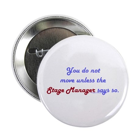 """Stage Manager Says So 2.25"""" Button"""
