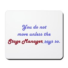Stage Manager Says So Mousepad