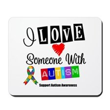 I Love Someone Autism Mousepad