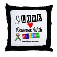 I Love Someone Autism Throw Pillow