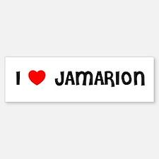 I LOVE JAMARION Bumper Bumper Bumper Sticker