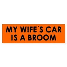 My wife's car is a broom - Bumper Bumper Sticker