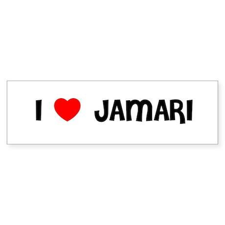 I LOVE JAMARI Bumper Sticker