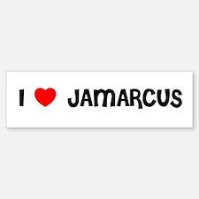 I LOVE JAMARCUS Bumper Bumper Bumper Sticker