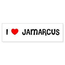 I LOVE JAMARCUS Bumper Bumper Sticker