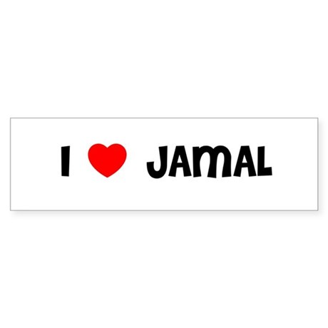 I LOVE JAMAL Bumper Sticker