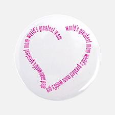 "World's Greatest Mom ~ 3.5"" Button"