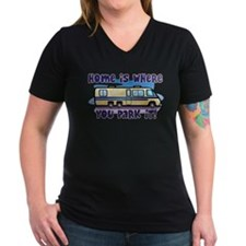 HOME IS WHERE YOU PARK IT! Shirt