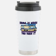 HOME IS WHERE YOU PARK IT! Stainless Steel Travel