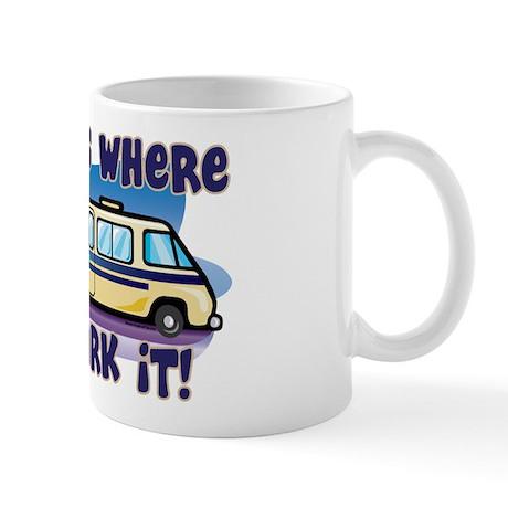 HOME IS WHERE YOU PARK IT! Mug