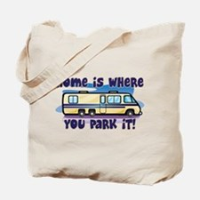HOME IS WHERE YOU PARK IT! Tote Bag