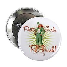 """Pretty Girl 'R' Irish! 2.25"""" Button"""