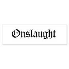 Onslaught Bumper Bumper Sticker