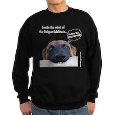 Mind of the Malinois Sweatshirt