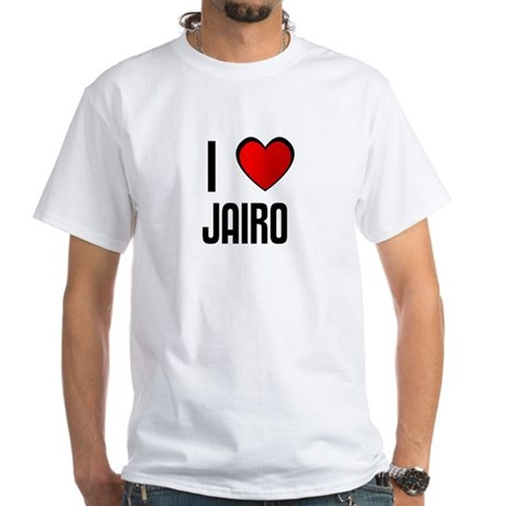I LOVE JAIRO White T-Shirt