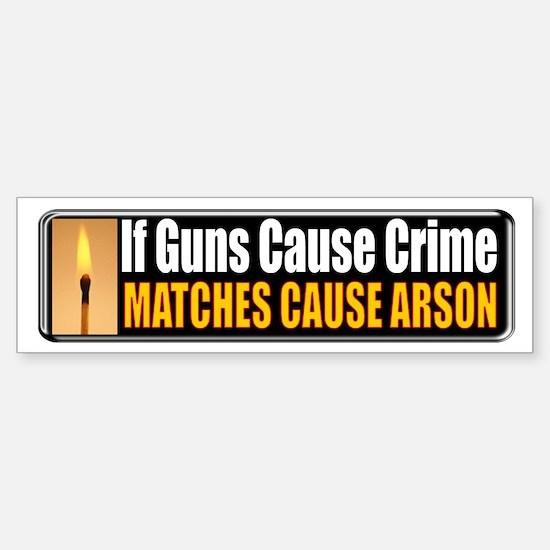 Guns and Arson Bumper Bumper Bumper Sticker
