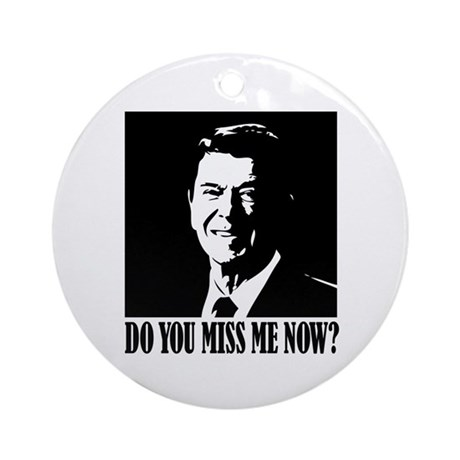 Do you miss Reagan now? Ornament (Round)