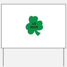 1/2 Irish Yard Sign