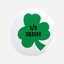 "1/2 Irish 3.5"" Button"