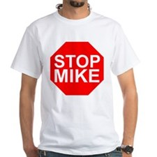 HS STOP MIKE T-Shirt