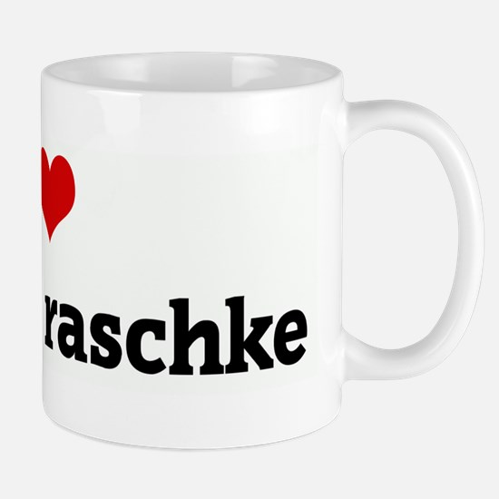 I Love kenneth raschke Mug