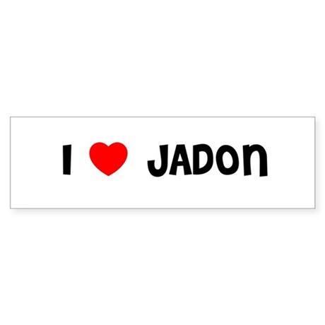 I LOVE JADON Bumper Sticker