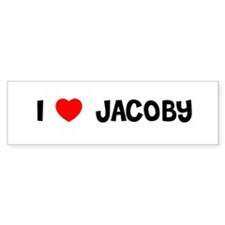 I LOVE JACOBY Bumper Bumper Sticker