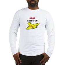 Stop Bird Flu Long Sleeve T-Shirt