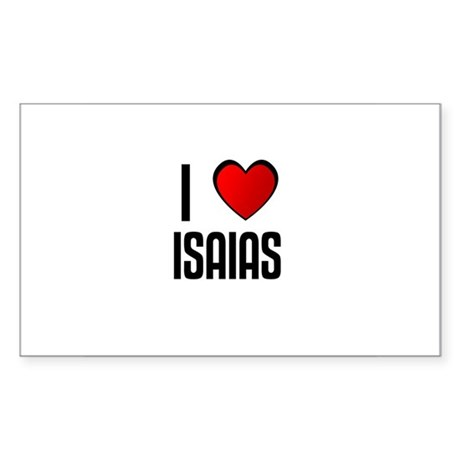 I LOVE ISAIAS Rectangle Sticker
