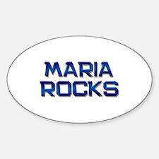 maria rocks Oval Decal