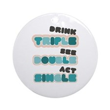 Funny Bachelor Party Drinking Ornament (Round)