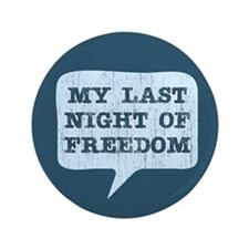 """Last Night of Freedom 3.5"""" Button (100 pack)"""