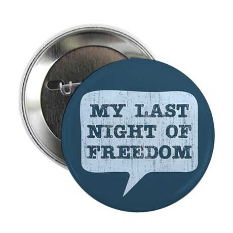 """Last Night of Freedom 2.25"""" Button (100 pack)"""