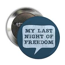"Last Night of Freedom 2.25"" Button"