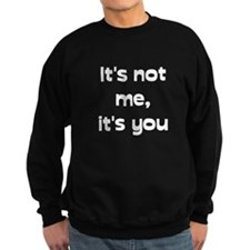 It's Not Me Sweatshirt