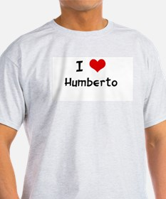 I LOVE HUMBERTO Ash Grey T-Shirt