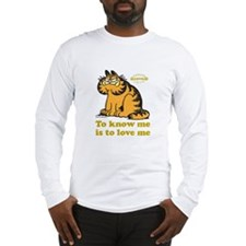 To Know Me Is To Love Me Long Sleeve T-Shirt