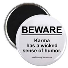 Wicked Sense of Humor... Magnet
