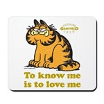 To Know Me Is To Love Me Mousepad