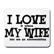 I Love My Wife Snowmobiling Mousepad