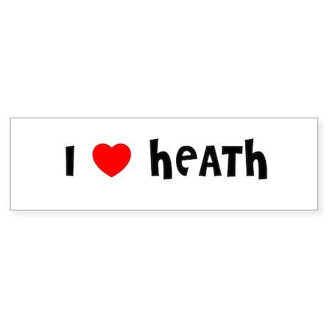 I LOVE HEATH Bumper Sticker