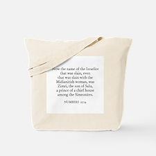 NUMBERS  25:14 Tote Bag