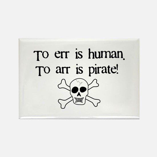 To arr is Pirate Rectangle Magnet