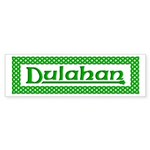 The Dulahan (E) Bumper Sticker