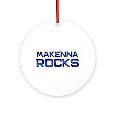 makenna rocks Ornament (Round)