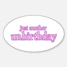 Just An Unbirthday Oval Decal