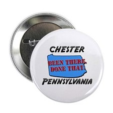 """chester pennsylvania - been there, done that 2.25"""""""
