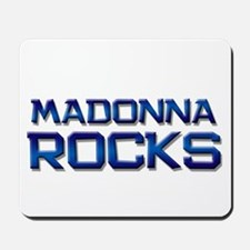 madonna rocks Mousepad