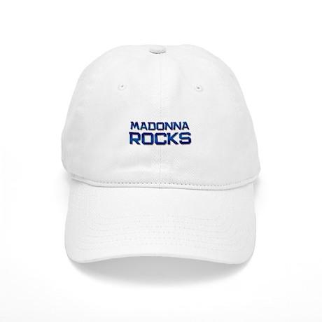 madonna rocks Cap