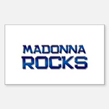 madonna rocks Rectangle Bumper Stickers